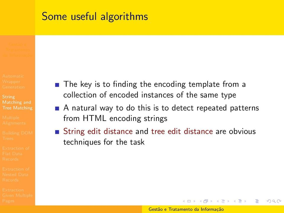 to do this is to detect repeated patterns from HTML encoding strings