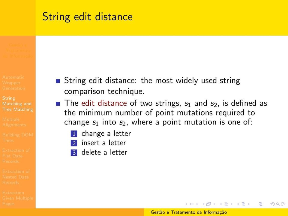 The edit distance of two strings, s 1 and s 2, is defined as the minimum