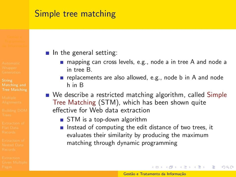 , node b in A and node h in B We describe a restricted matching algorithm, called Simple (STM), which has been shown