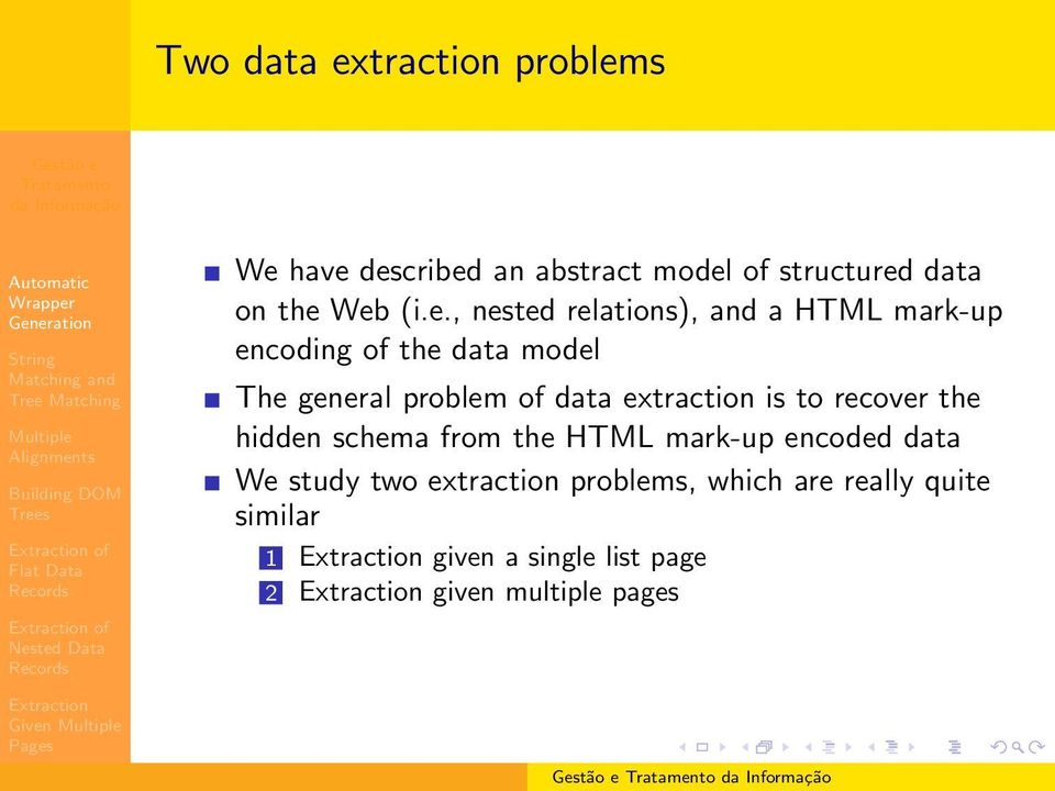 data extraction is to recover the hidden schema from the HTML mark-up encoded data We study two