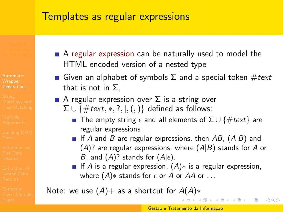 ,, (, )} defined as follows: The empty string ǫ and all elements of Σ {#text} are regular expressions If A and B are regular expressions, then AB, (A B) and (A)?