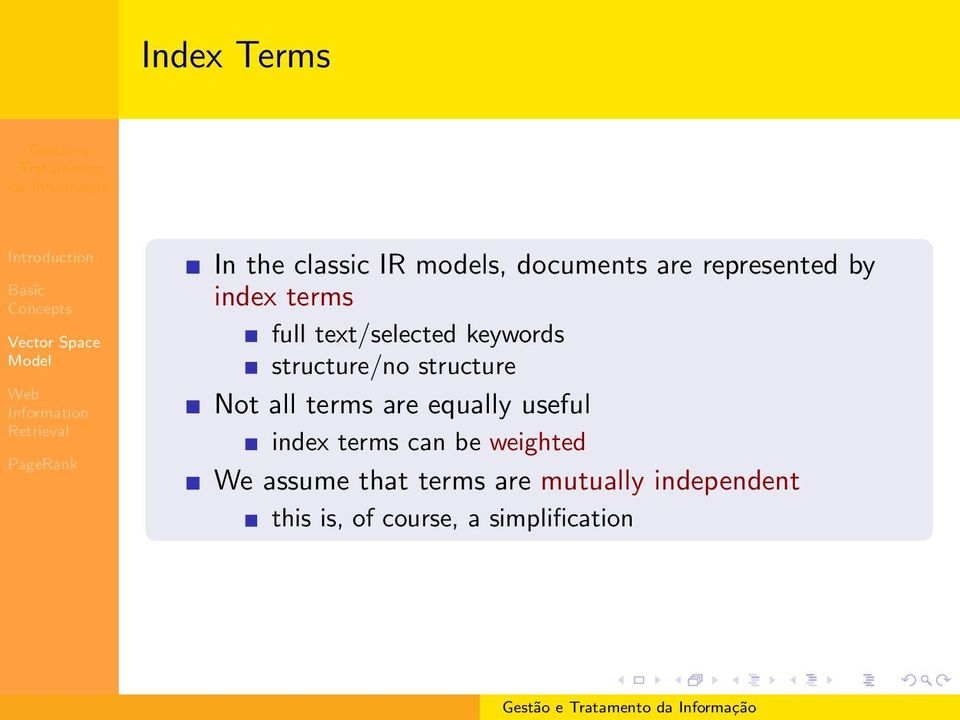 all terms are equally useful index terms can be weighted We assume