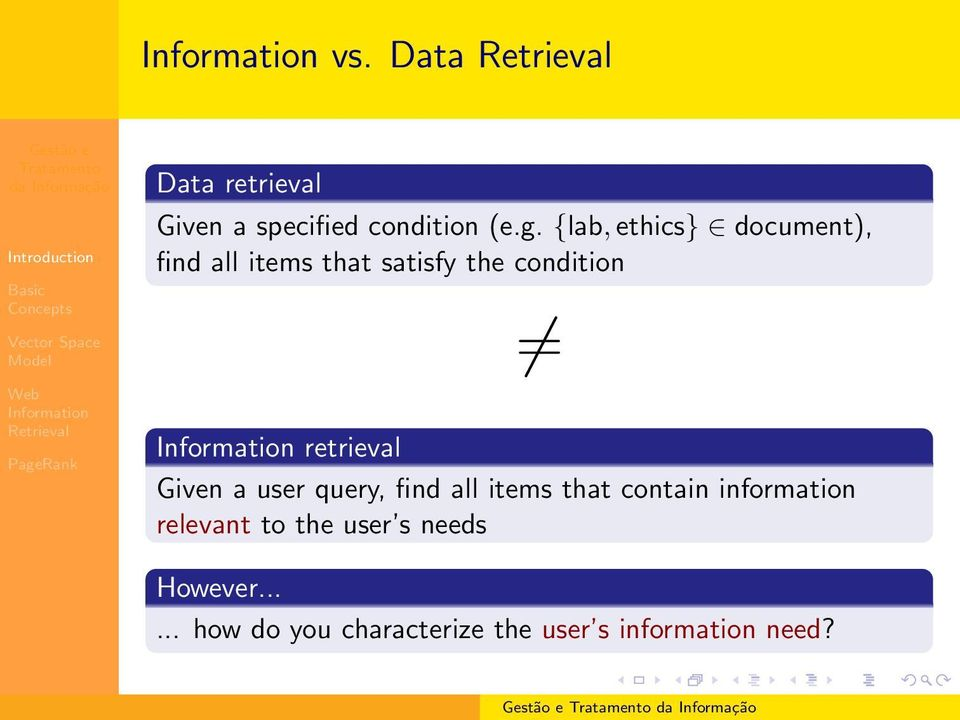 retrieval Given a user query, find all items that contain information