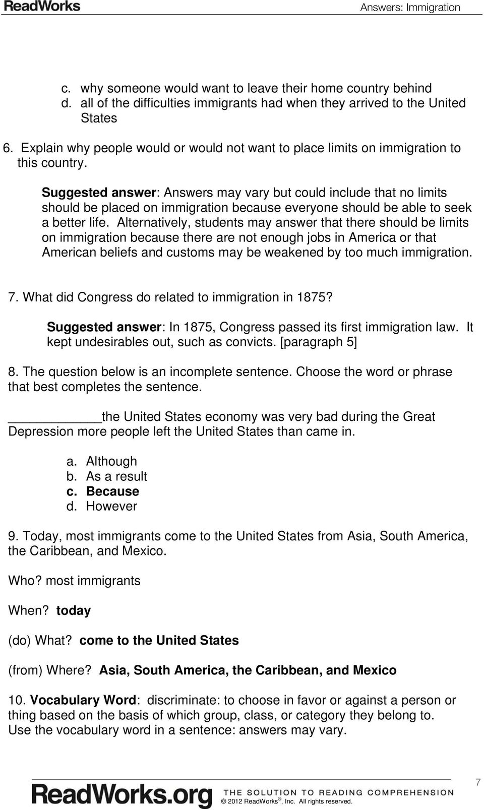 Suggested answer: Answers may vary but could include that no limits should be placed on immigration because everyone should be able to seek a better life.