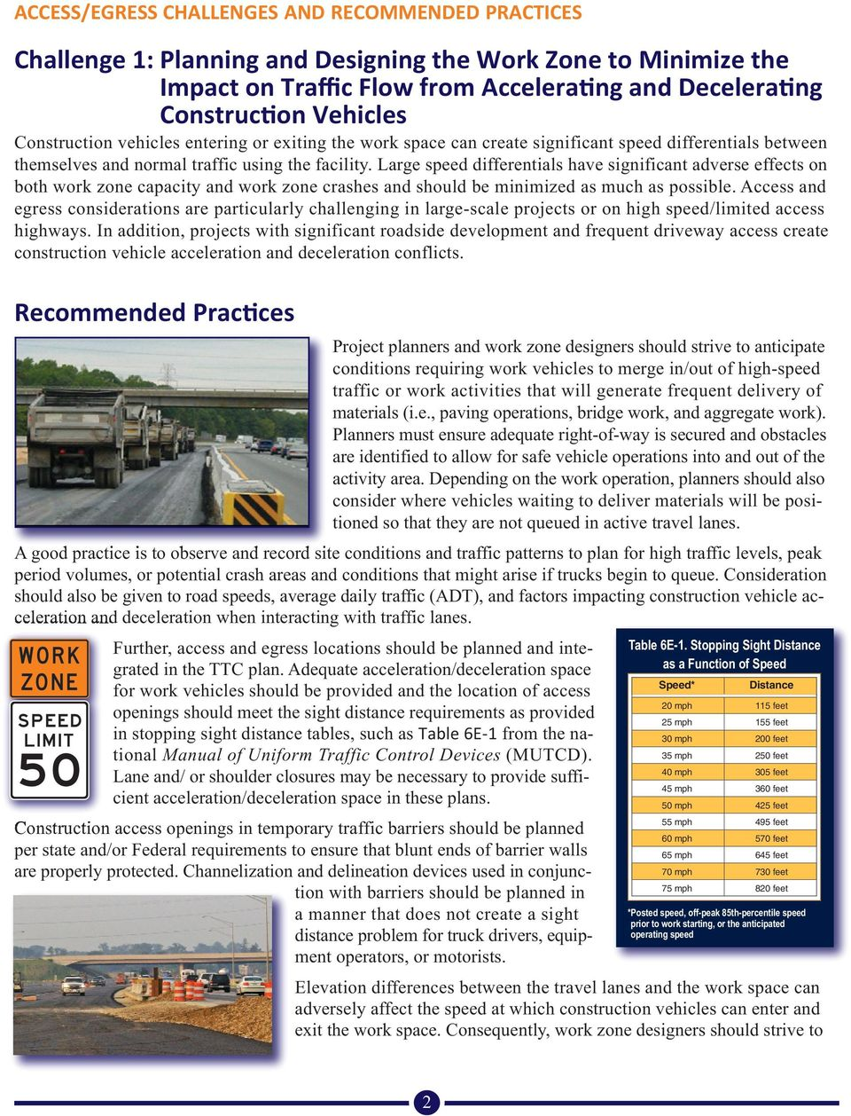 Large speed differentials have significant adverse effects on both work zone capacity and work zone crashes and should be minimized as much as possible.