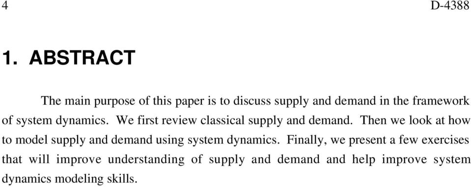 system dynamics. We first review classical supply and demand.