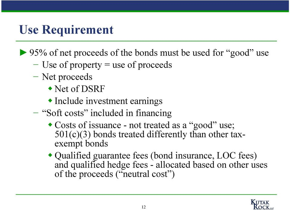 treated as a good use; 501(c)(3) bonds treated differently than other taxexempt bonds Qualified guarantee fees