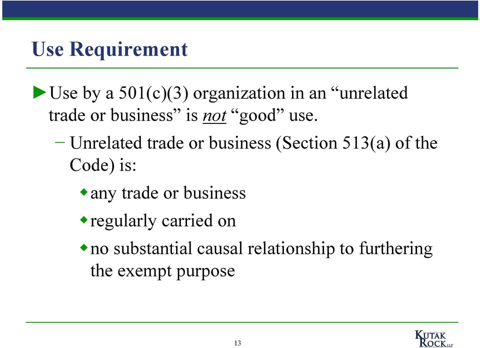 Unrelated trade or business (Section 513(a) of the Code) is: any