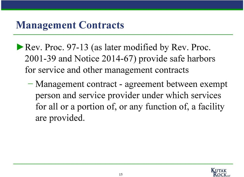 2001-39 and Notice 2014-67) provide safe harbors for service and other management