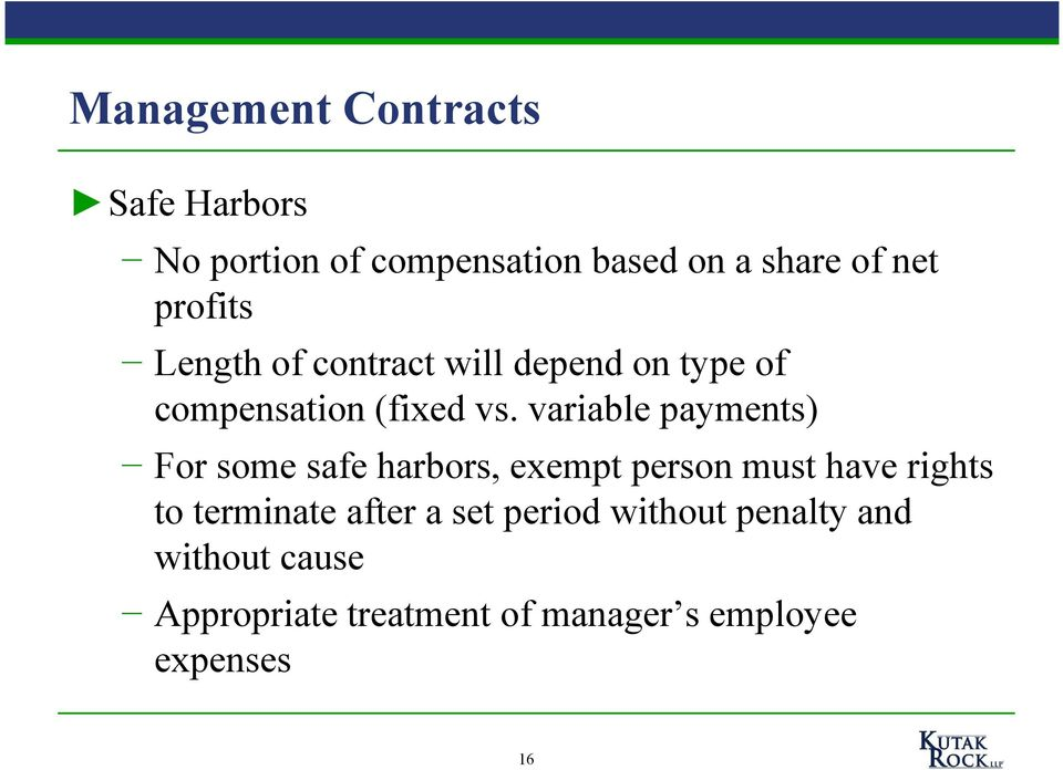 variable payments) For some safe harbors, exempt person must have rights to terminate