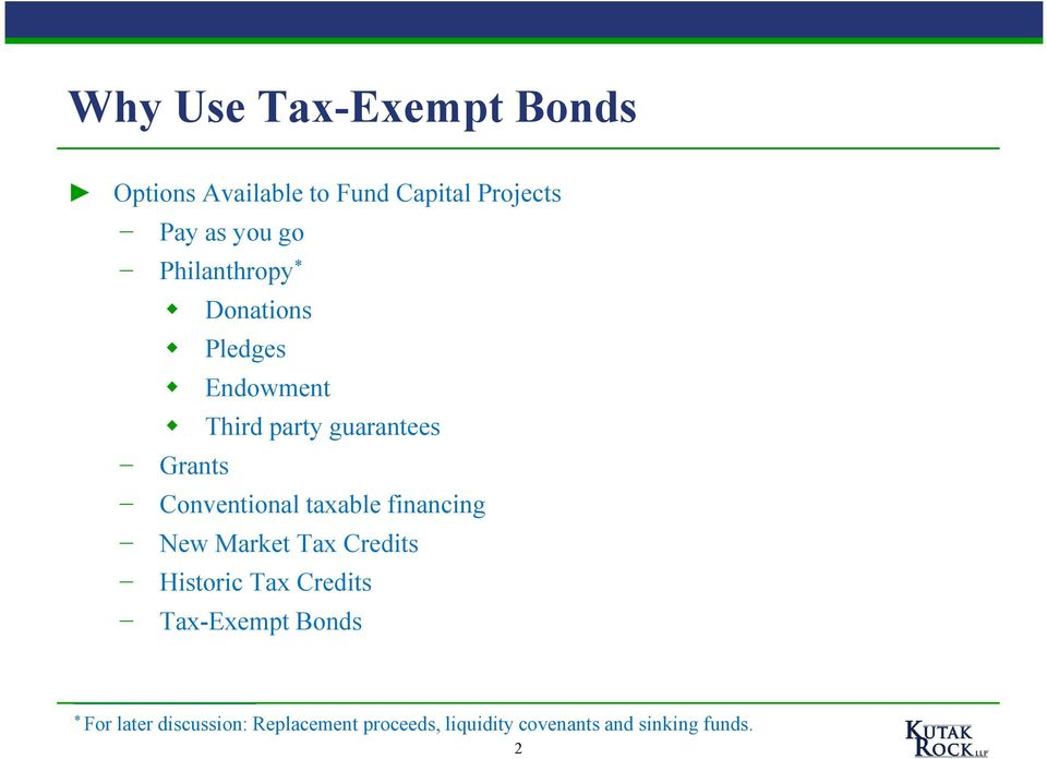 Conventional taxable financing New Market Tax Credits Historic Tax Credits
