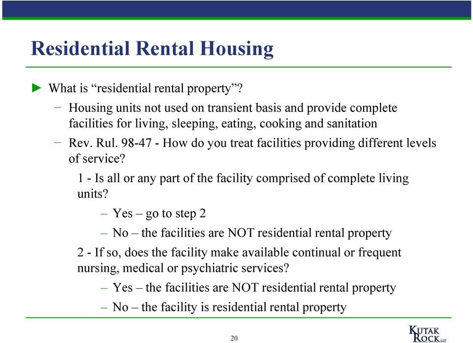 98-47 - How do you treat facilities providing different levels of service? 1 - Is all or any part of the facility comprised of complete living units?