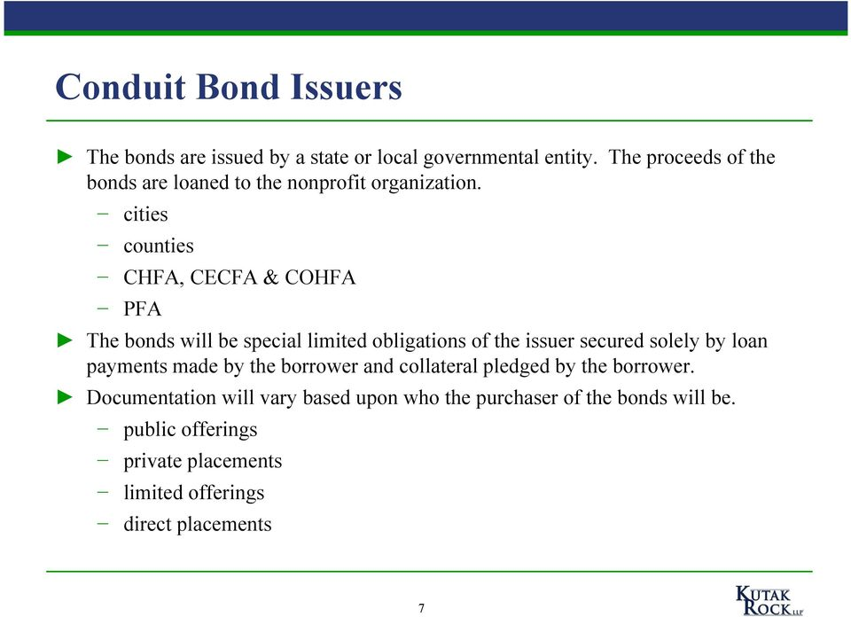 cities counties CHFA, CECFA & COHFA PFA The bonds will be special limited obligations of the issuer secured solely by loan