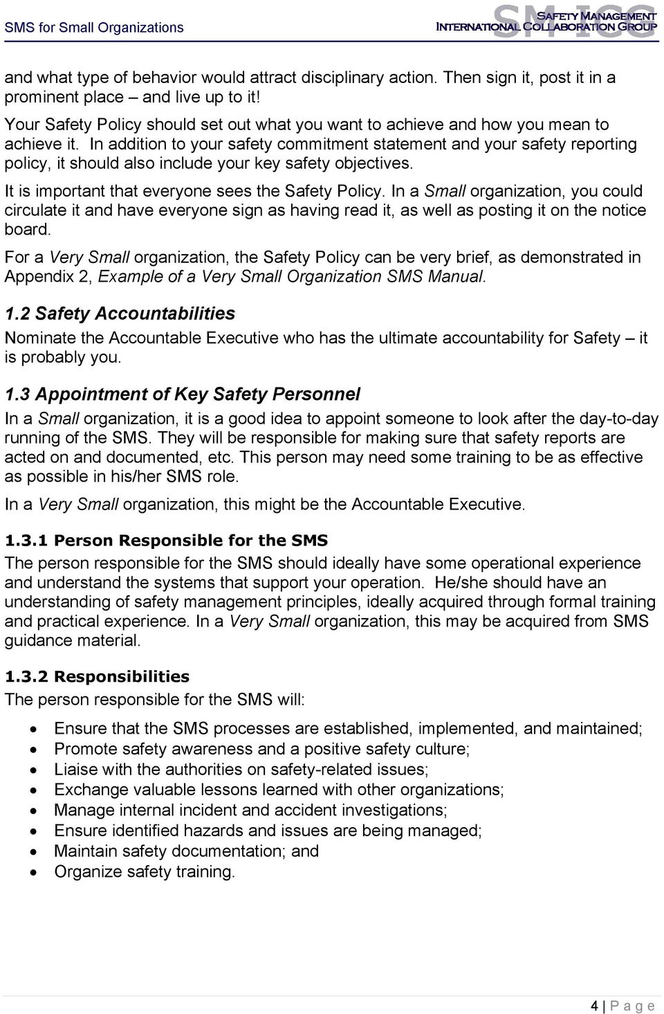 In addition to your safety commitment statement and your safety reporting policy, it should also include your key safety objectives. It is important that everyone sees the Safety Policy.