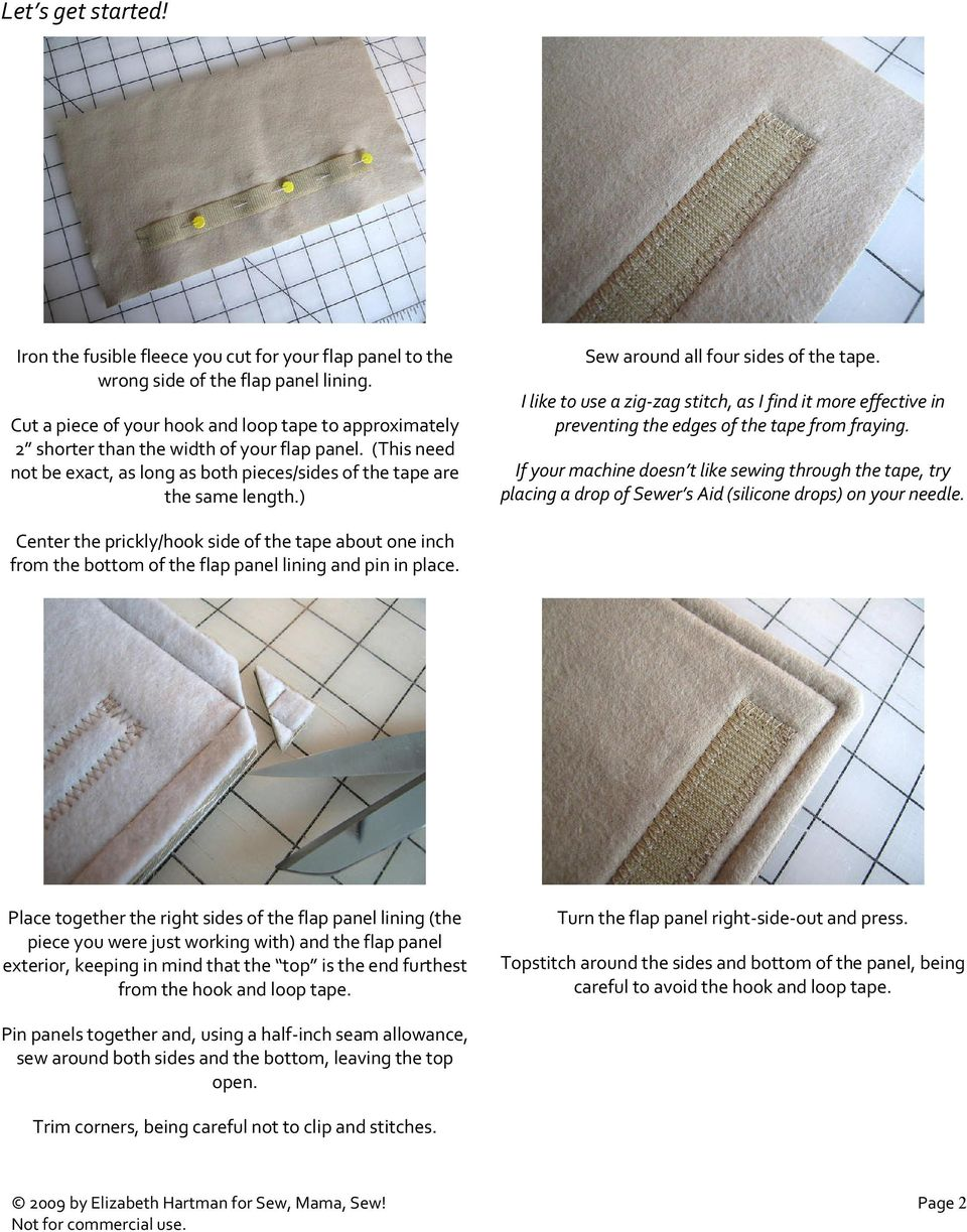) Sew around all four sides of the tape. I like to use a zig-zag stitch, as I find it more effective in preventing the edges of the tape from fraying.