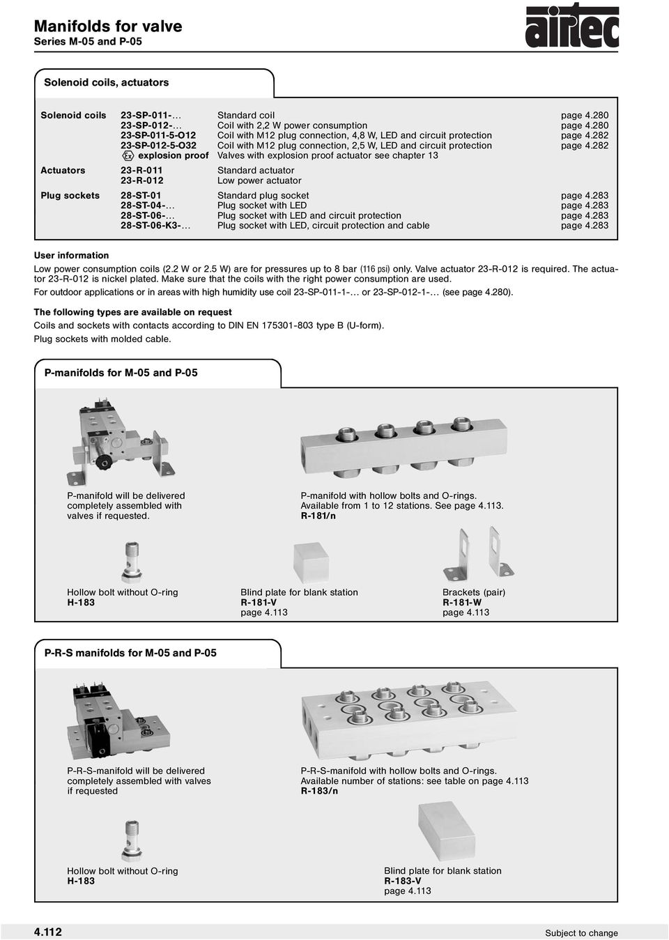 282 explosion proof Valves with explosion proof actuator see chapter 13 Actuators 23-R-011 Standard actuator 23-R-012 Low power actuator Plug sockets 28-ST-01 Standard plug socket page 4.