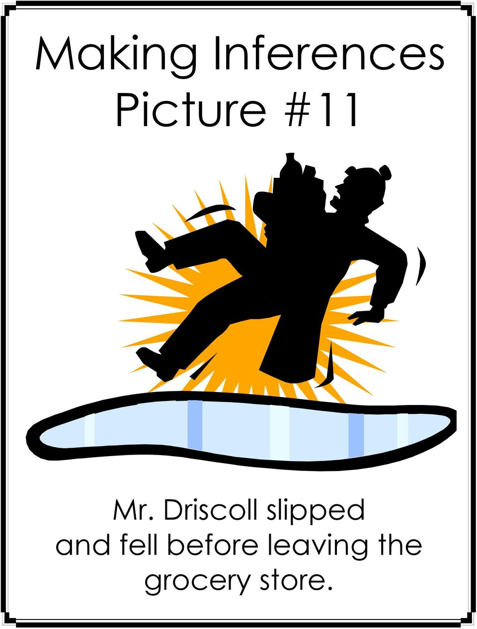 Driscoll slipped and