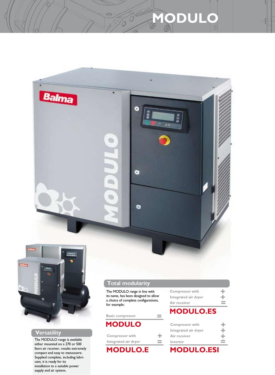 Total modularity The MODULO range in line with its name, has been designed to allow a choice of complete configurations, for example: Basic compressor