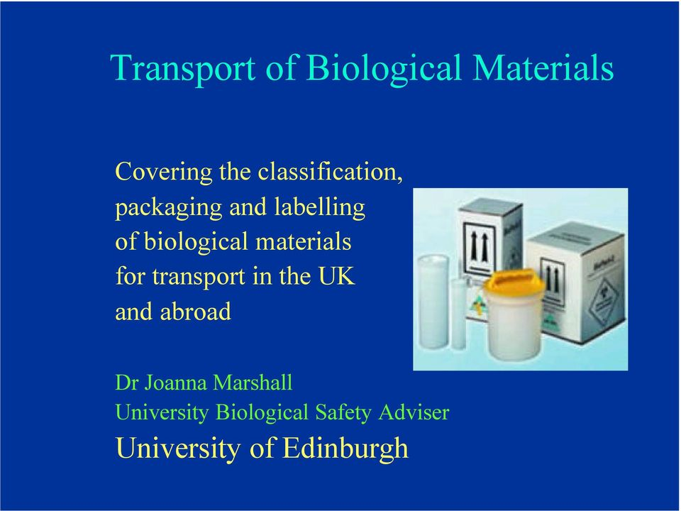 materials for transport in the UK and abroad Dr Joanna