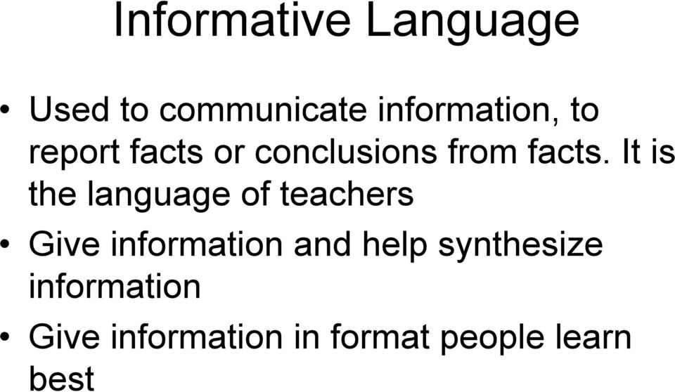 It is the language of teachers Give information and