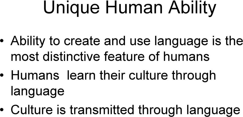 of humans Humans learn their culture through