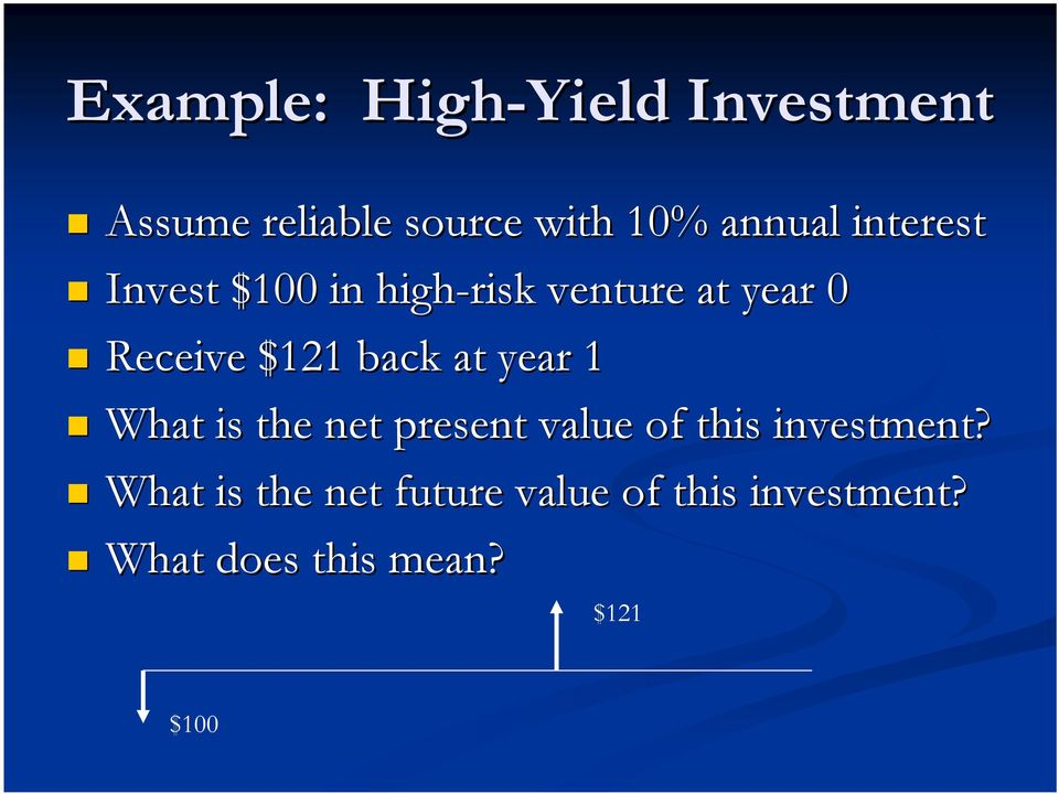 at year 1 What is the net present value of this investment?