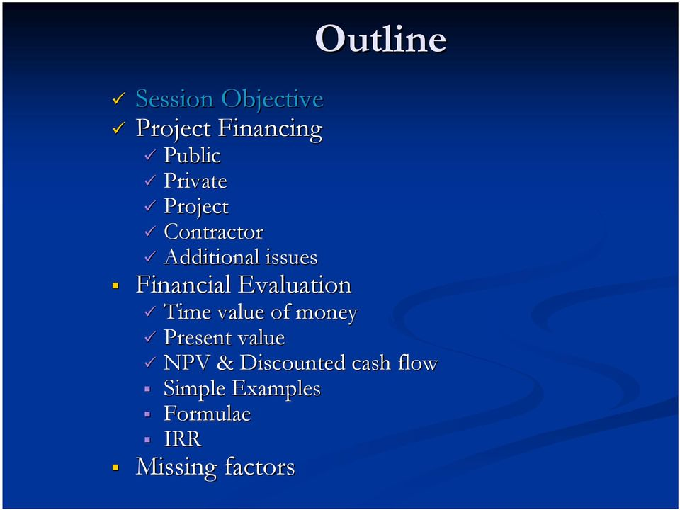 Evaluation Outline Time value of money Present value