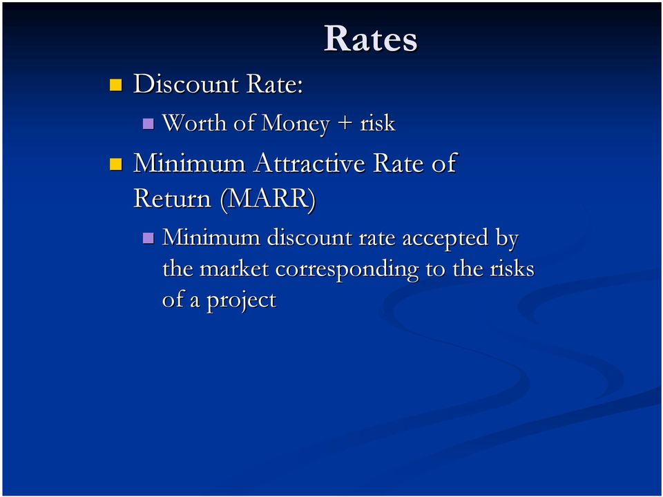(MARR) Minimum discount rate accepted by
