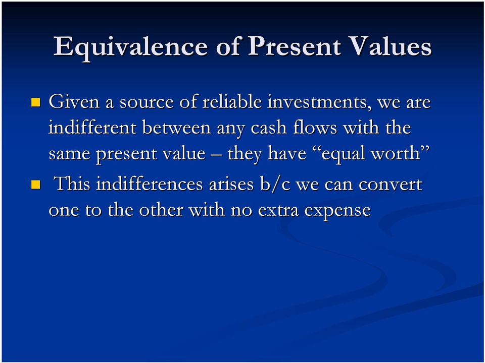 the same present value they have equal worth This
