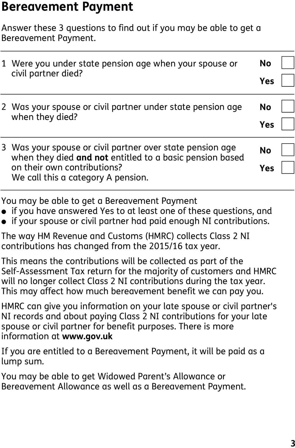 3 Was your spouse or civi partner over state pension age when they died and not entited to a basic pension based on their own contributions? We ca this a category A pension.
