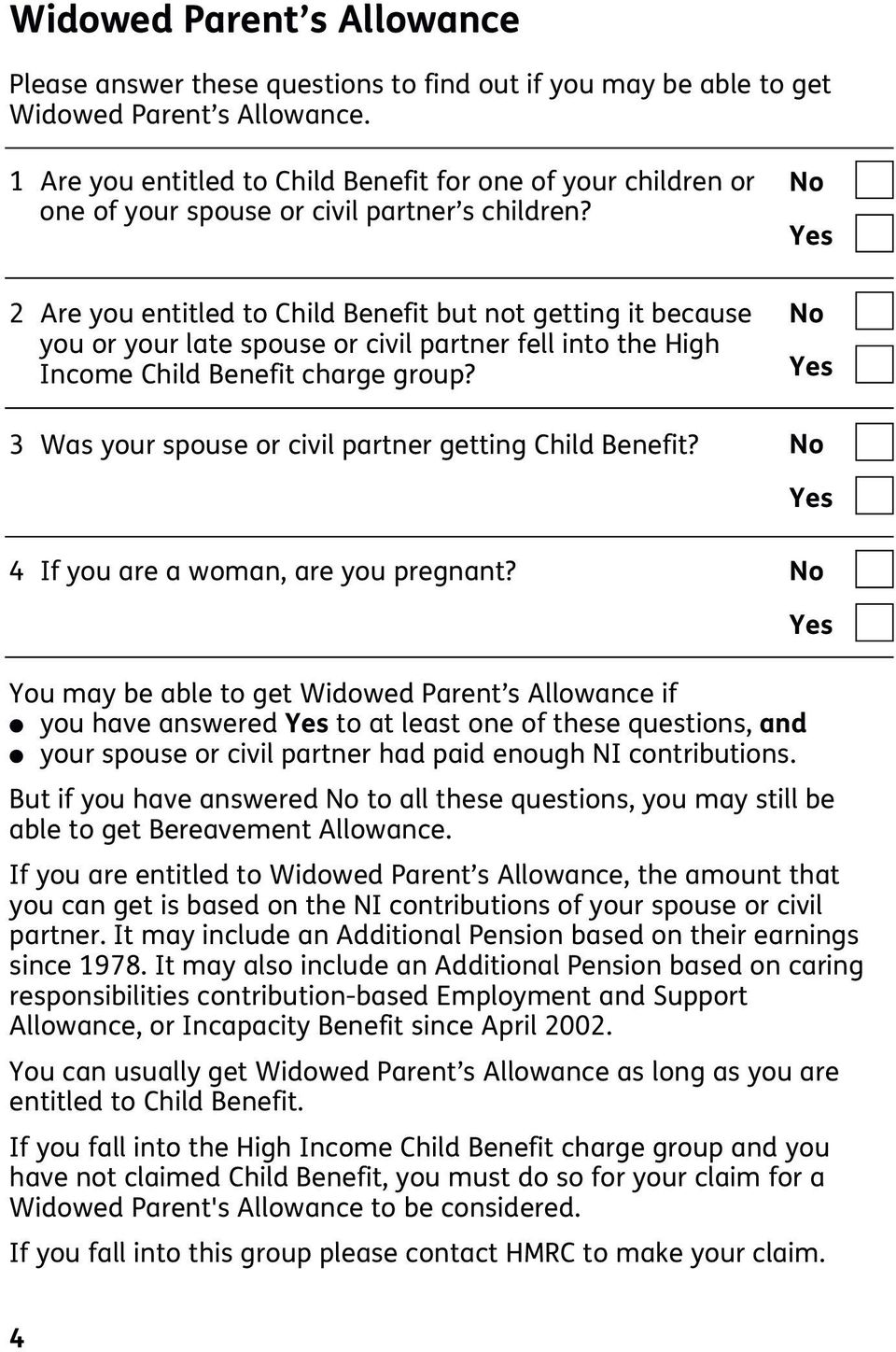 2 Are you entited to Chid Benefit but not getting it because you or your ate spouse or civi partner fe into the High Income Chid Benefit charge group?