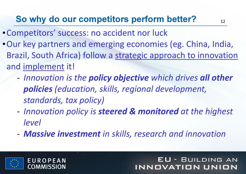 China, India, Brazil, South Africa) follow a strategic approach to innovation and implement it!
