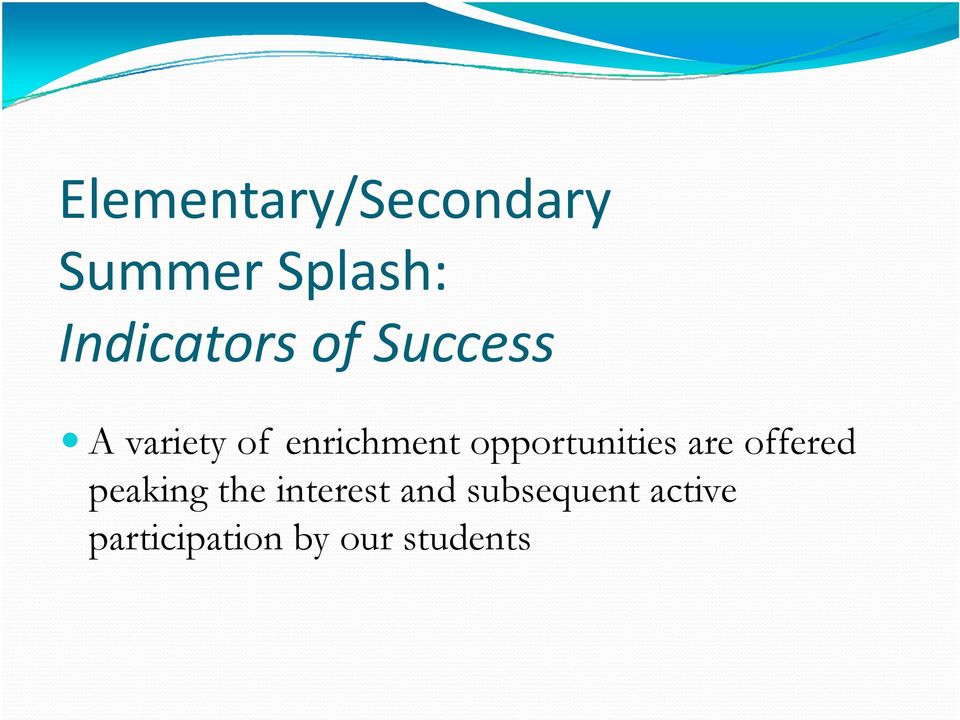enrichment opportunities are offered peaking