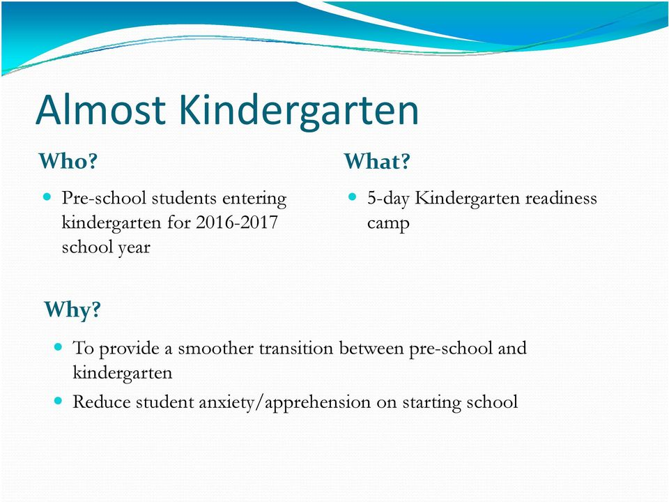 year What? 5-day Kindergarten readiness camp Why?