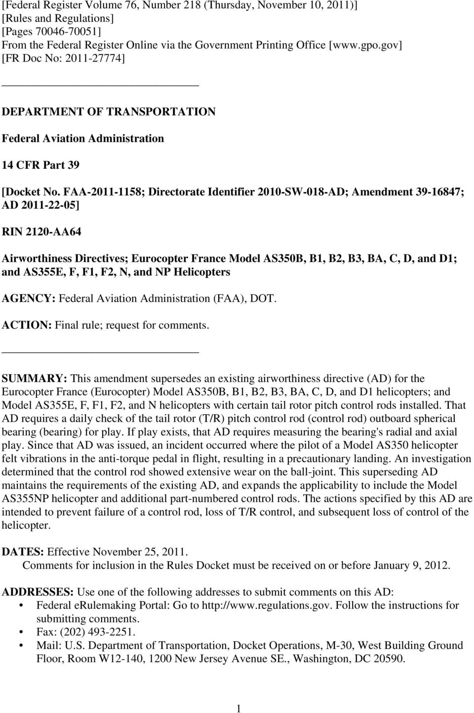 FAA-2011-1158; Directorate Identifier 2010-SW-018-AD; Amendment 39-16847; AD 2011-22-05] RIN 2120-AA64 Airworthiness Directives; Eurocopter France Model AS350B, B1, B2, B3, BA, C, D, and D1; and