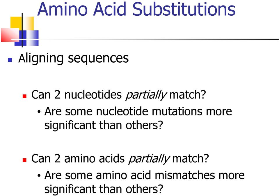 Are some nucleotide mutations more significant than others?
