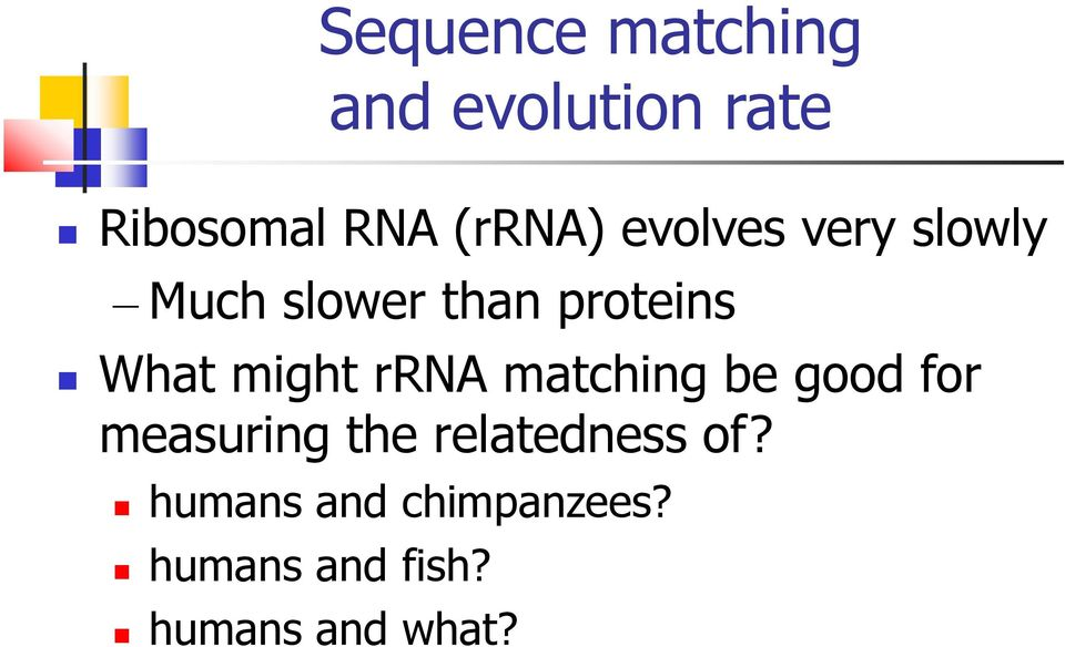 What might rrna matching be good for measuring the