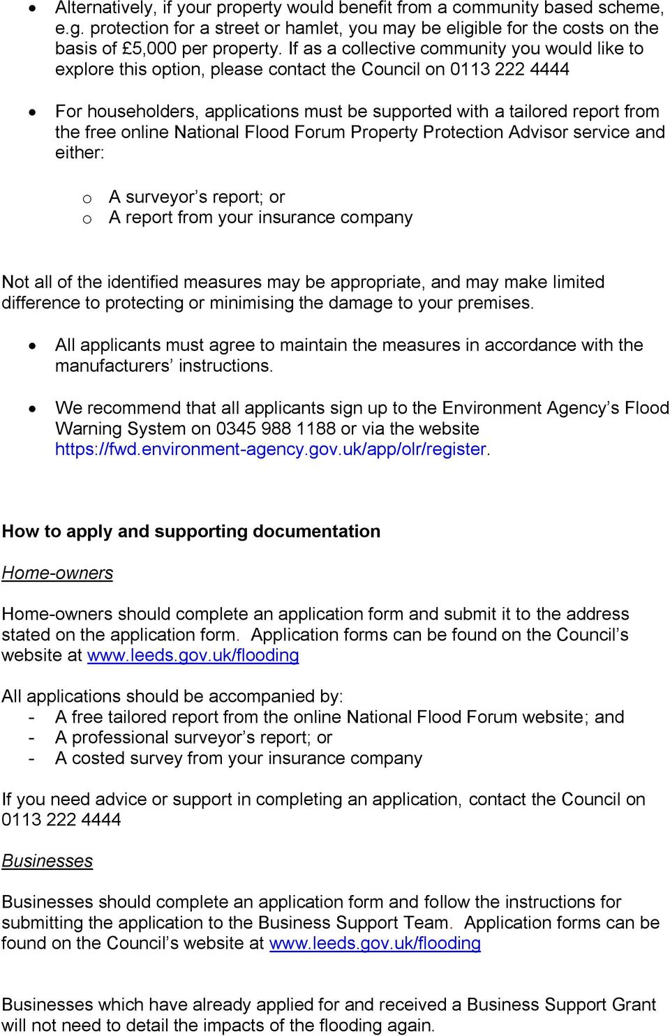 online National Flood Forum Property Protection Advisor service and either: o A surveyor s report; or o A report from your insurance company Not all of the identified measures may be appropriate, and