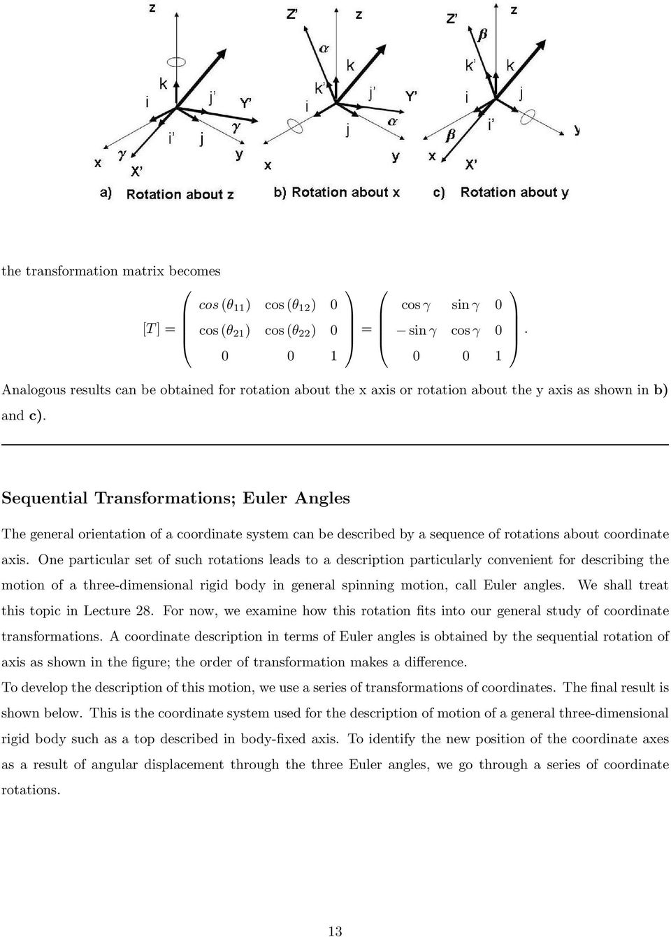 Sequential Transformations; Euler Angles The general orientation of a coordinate system can be described by a sequence of rotations about coordinate axis.