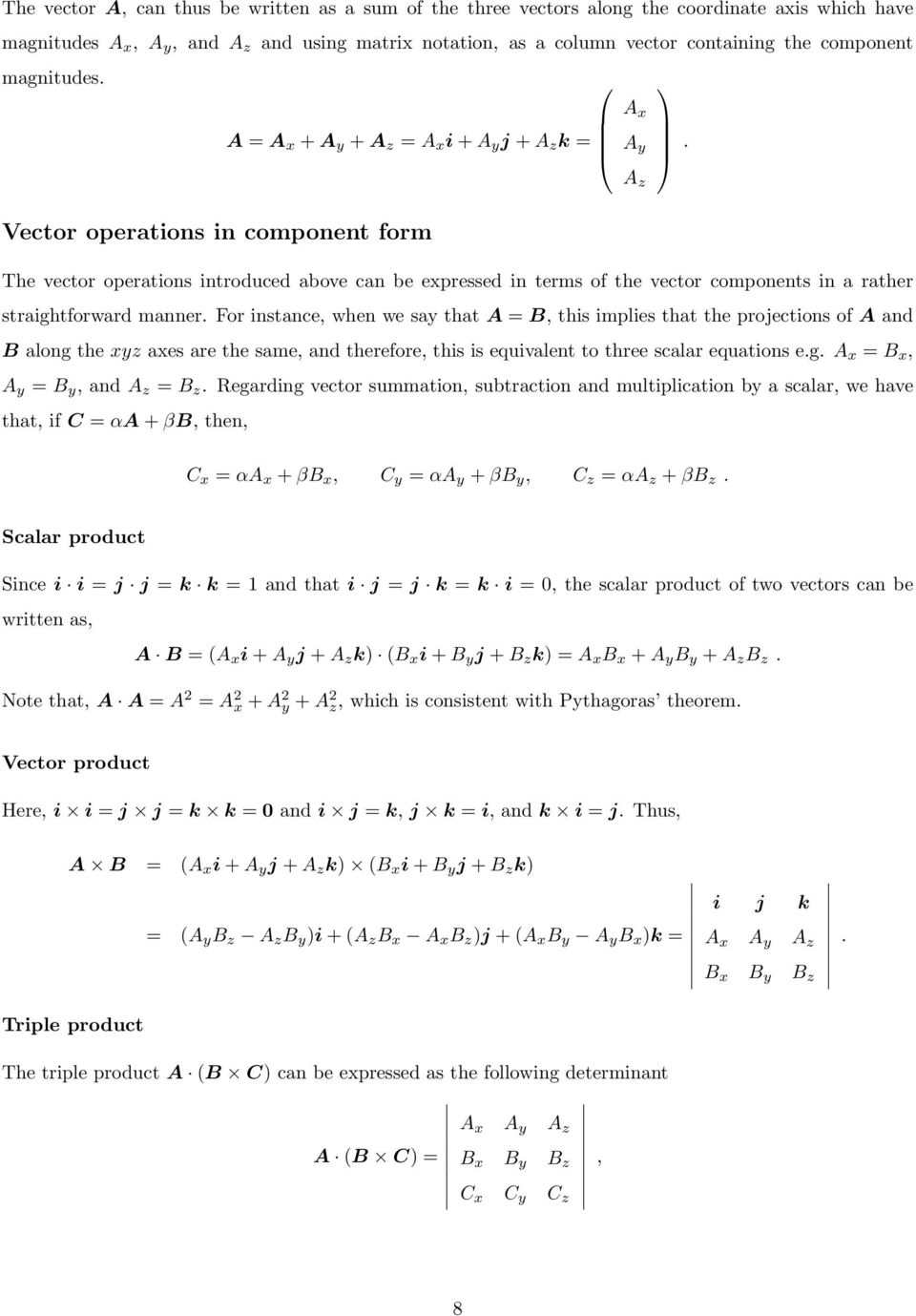 The vector operations introduced above can be expressed in terms of the vector components in a rather straightforward manner.