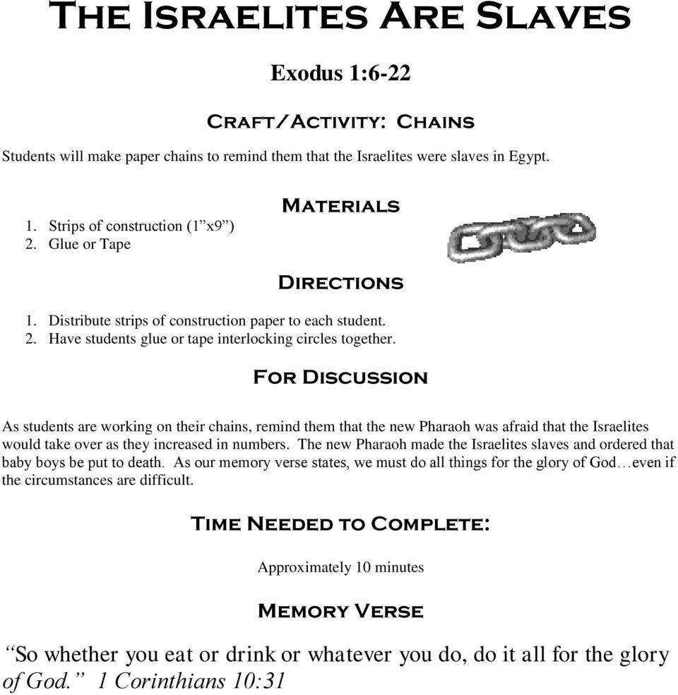For Discussion As students are working on their chains, remind them that the new Pharaoh was afraid that the Israelites would take over as they increased in numbers.