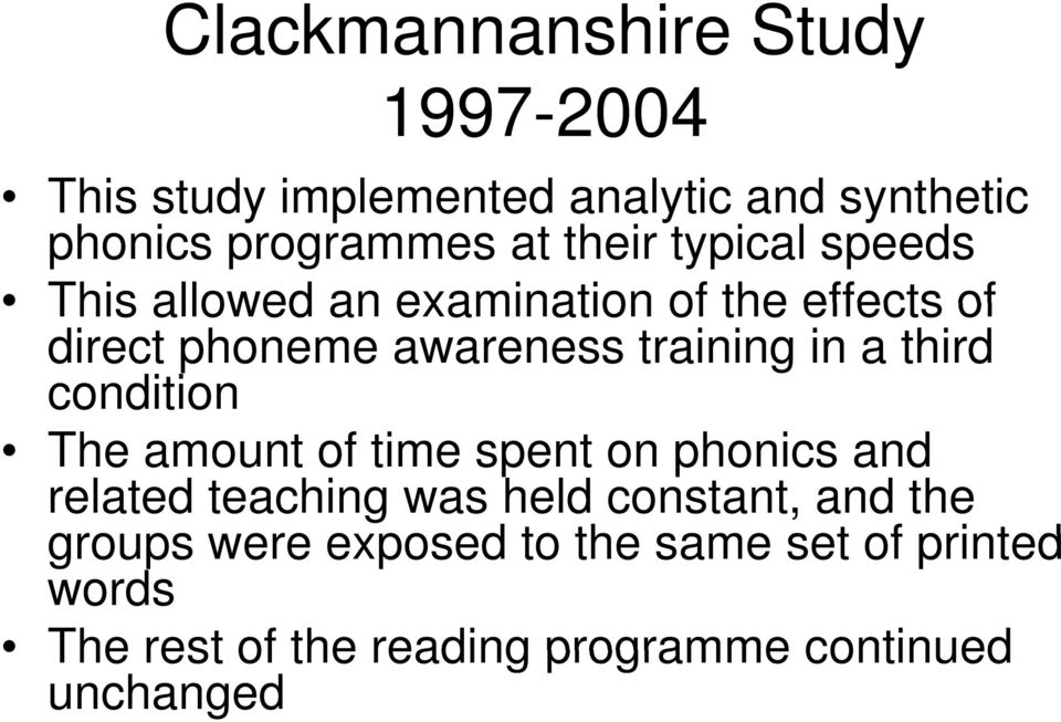 a third condition The amount of time spent on phonics and related teaching was held constant, and the