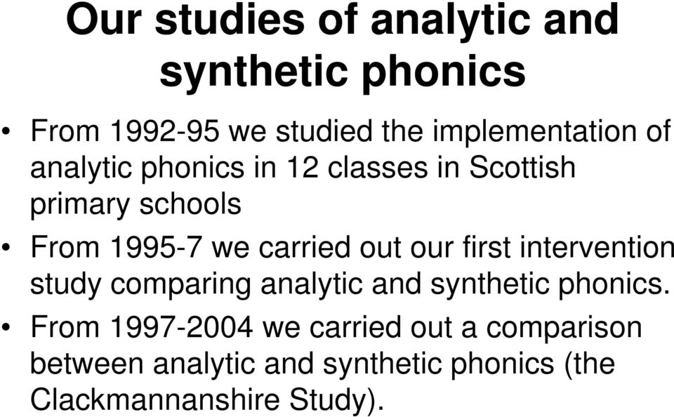 our first intervention study comparing analytic and synthetic phonics.