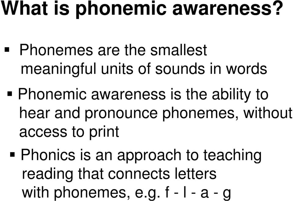 Phonemic awareness is the ability to hear and pronounce phonemes,