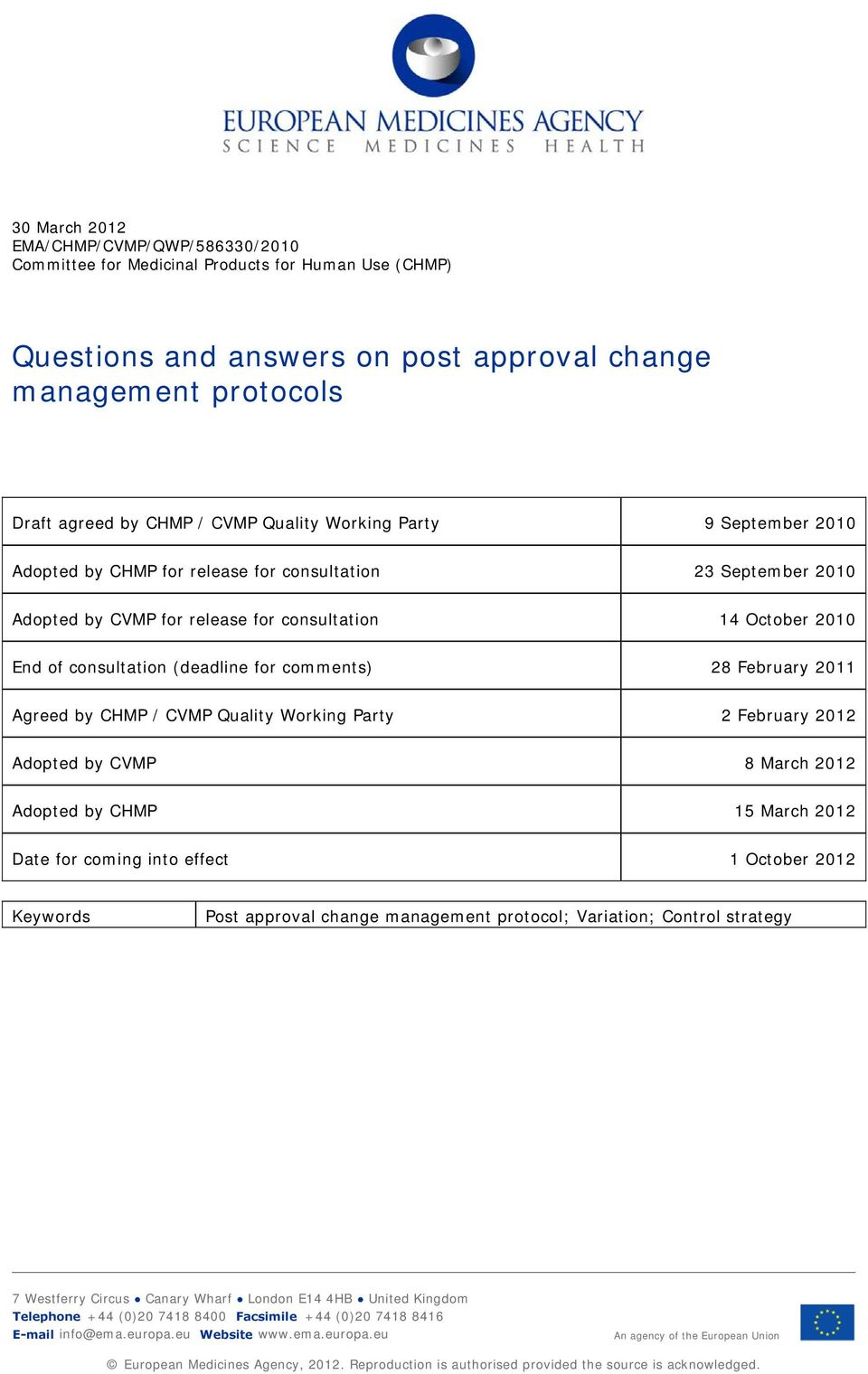 comments) 28 February 2011 Agreed by CHMP / CVMP Quality Working Party 2 February 2012 Adopted by CVMP 8 March 2012 Adopted by CHMP 15 March 2012 Date for coming into effect 1 October 2012 Keywords