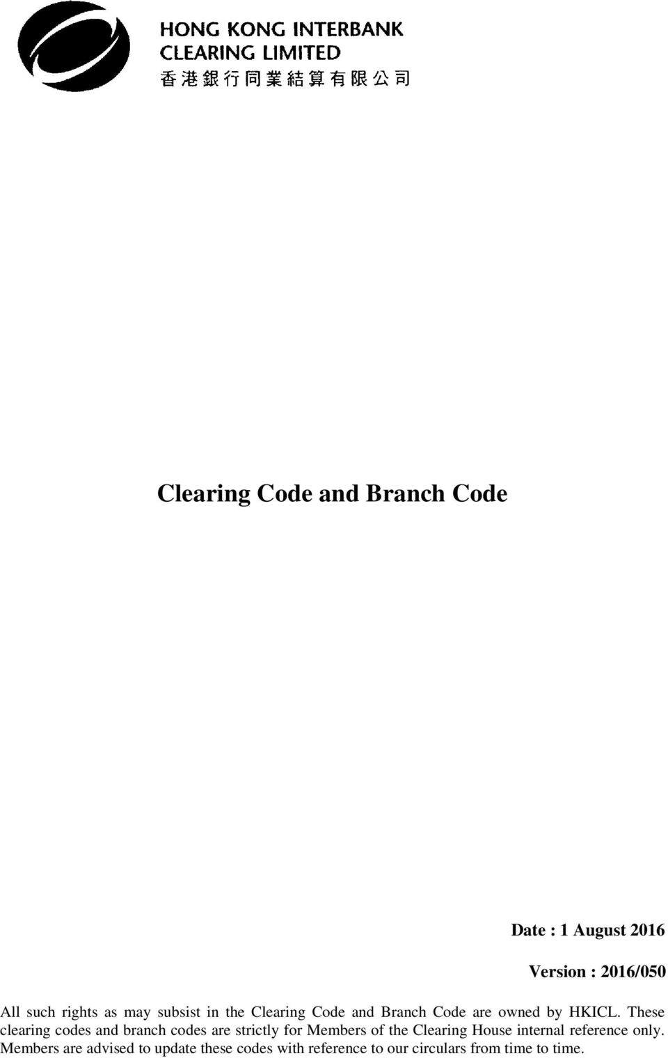 These clearing codes and branch codes are strictly for Members of the Clearing