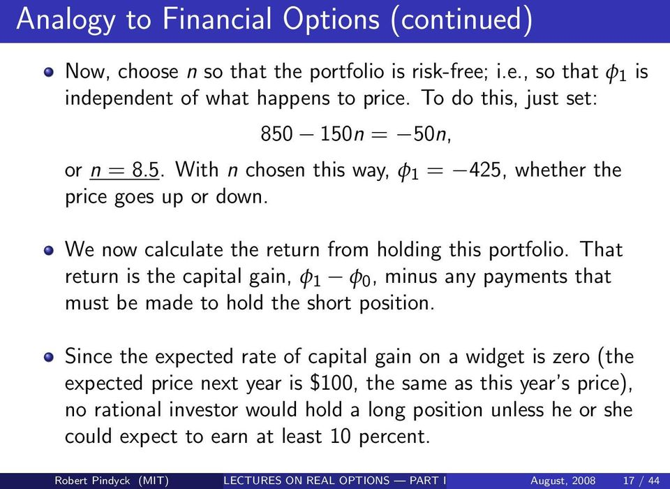 That return is the capital gain, φ 1 φ 0, minus any payments that must be made to hold the short position.