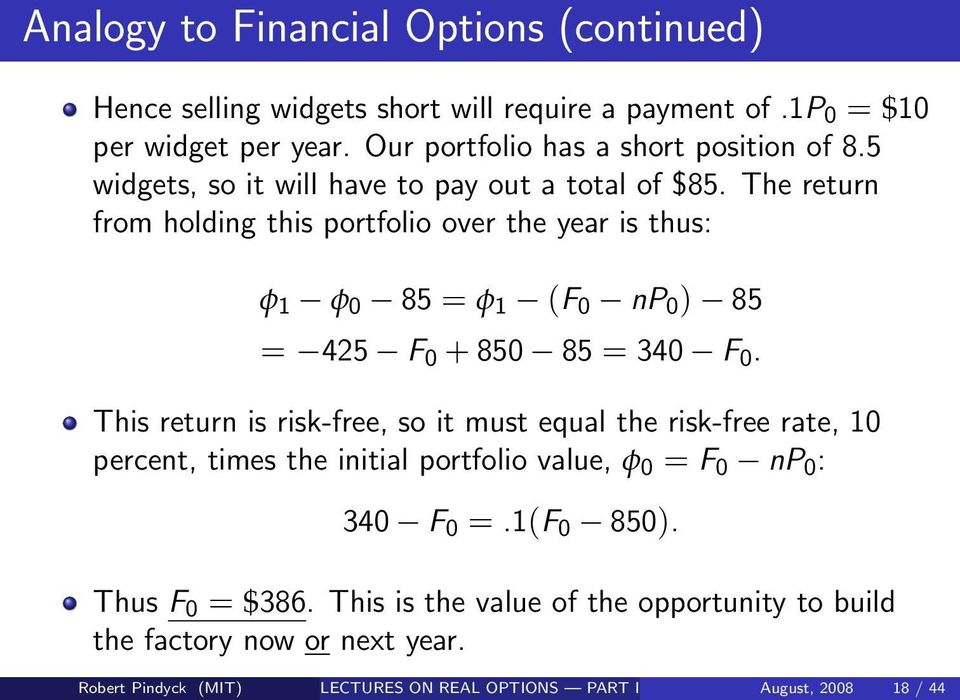 The return from holding this portfolio over the year is thus: φ 1 φ 0 85 = φ 1 (F 0 np 0 ) 85 = 425 F 0 + 850 85 = 340 F 0.