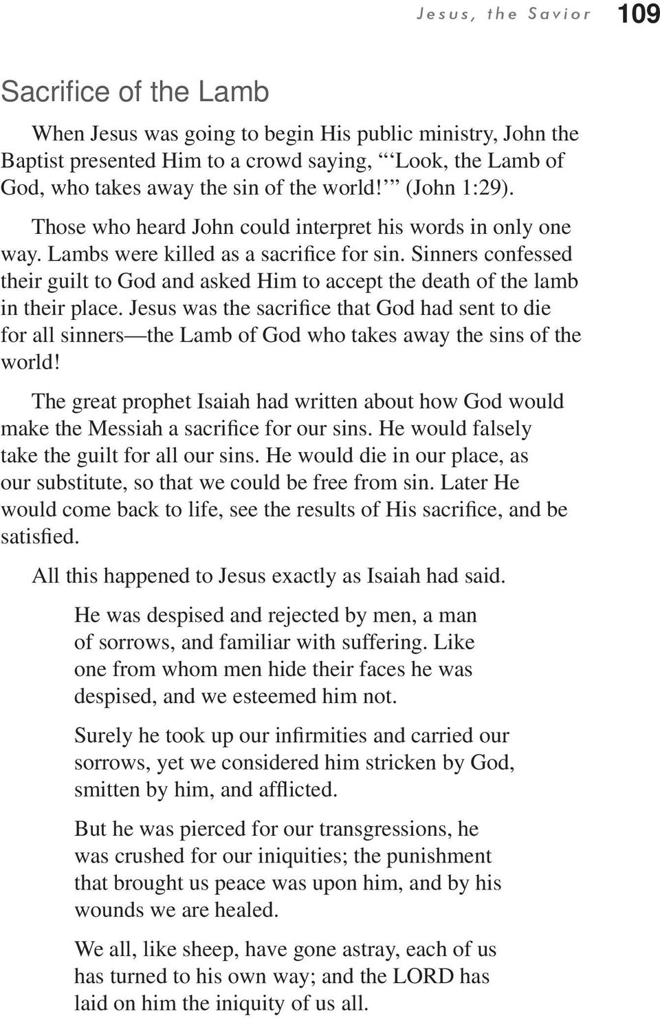 Sinners confessed their guilt to God and asked Him to accept the death of the lamb in their place.