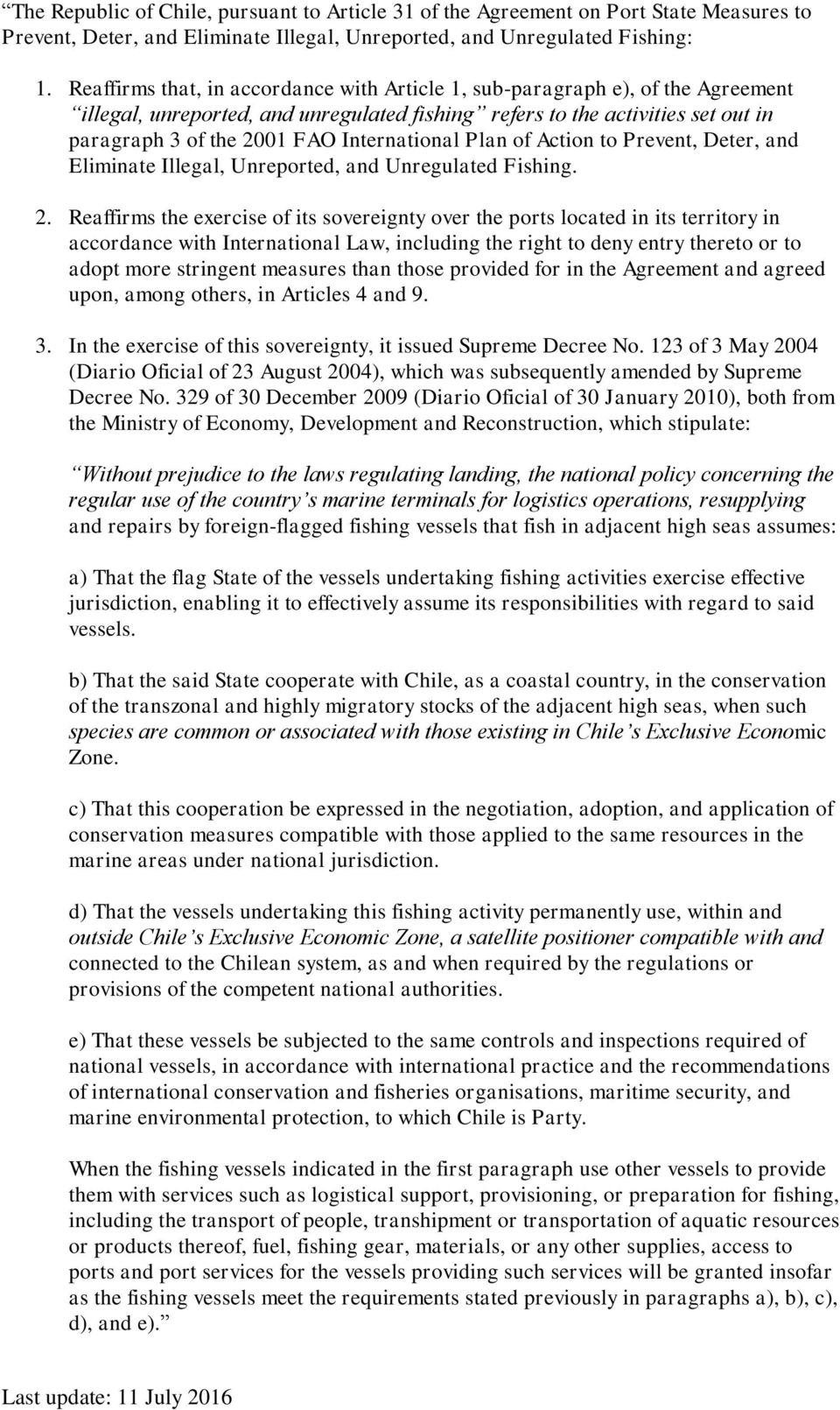 International Plan of Action to Prevent, Deter, and Eliminate Illegal, Unreported, and Unregulated Fishing. 2.